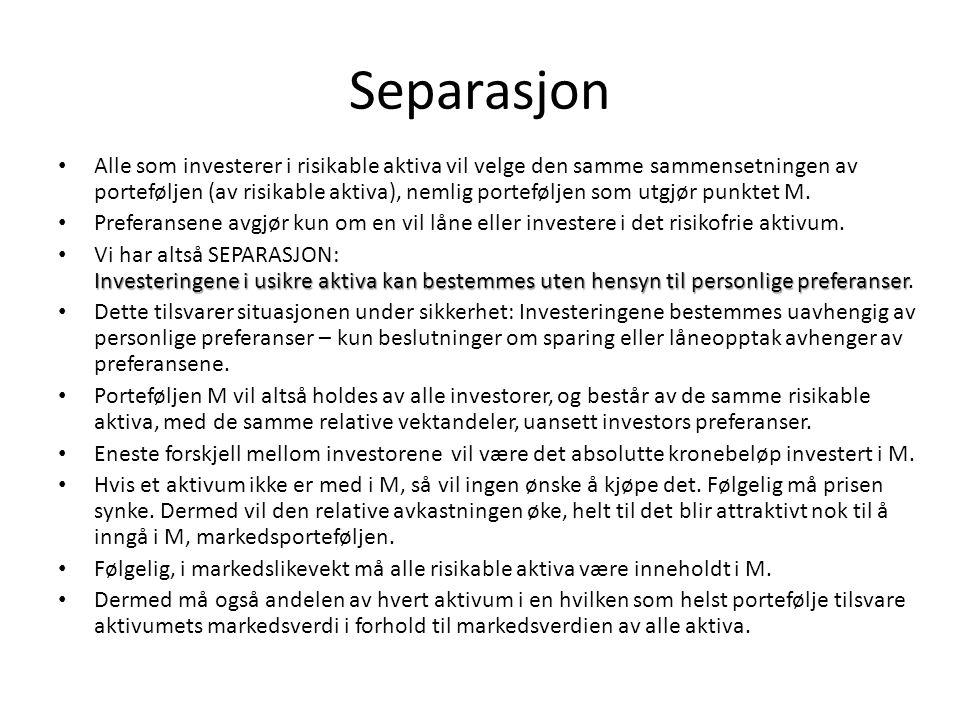 Separasjon • Alle som investerer i risikable aktiva vil velge den samme sammensetningen av porteføljen (av risikable aktiva), nemlig porteføljen som u
