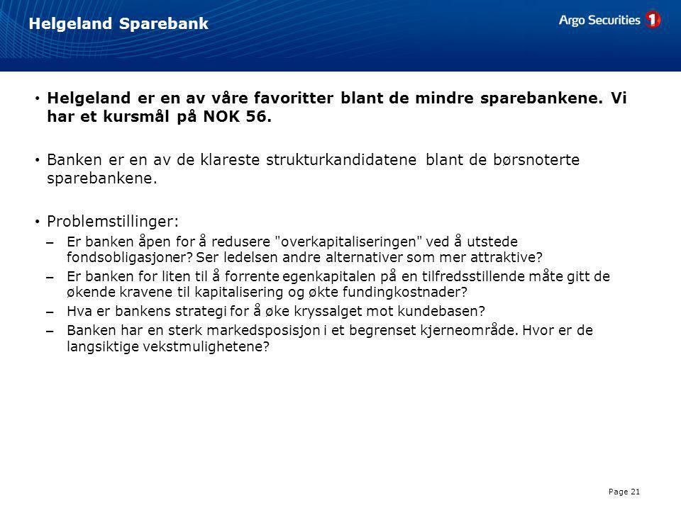 Helgeland Sparebank • Helgeland er en av våre favoritter blant de mindre sparebankene. Vi har et kursmål på NOK 56. • Banken er en av de klareste stru