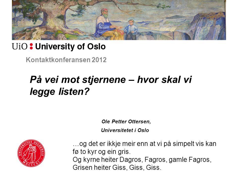 Kontaktkonferansen 2012 På vei mot stjernene – hvor skal vi legge listen.