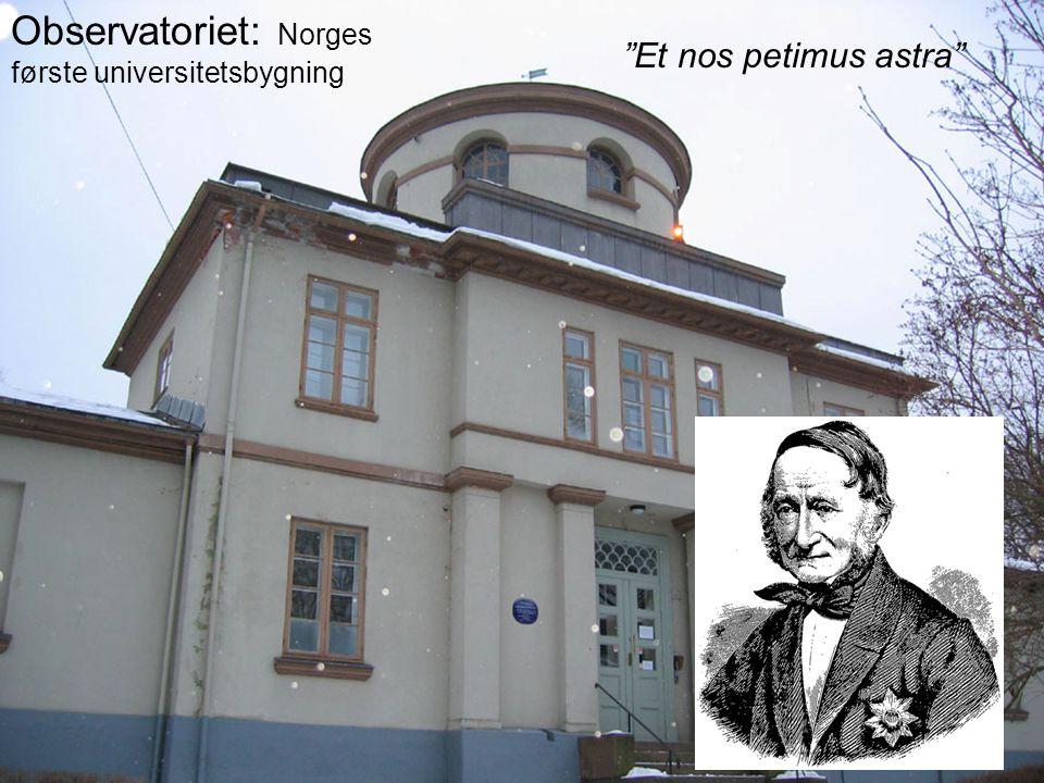Observatoriet: Norges første universitetsbygning Et nos petimus astra