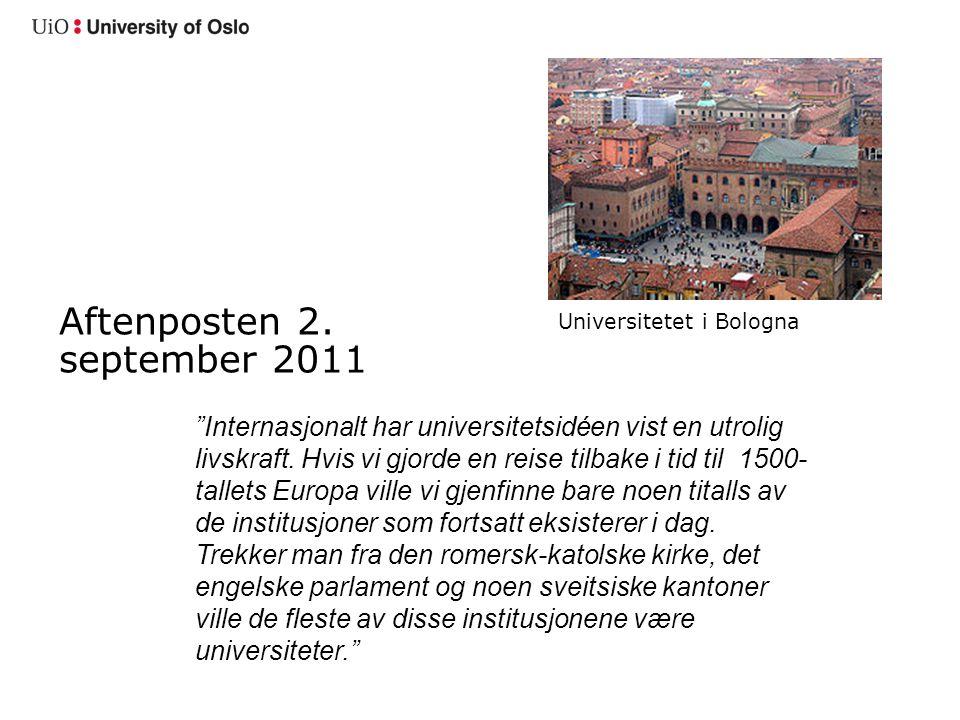 Internasjonalt har universitetsidéen vist en utrolig livskraft.