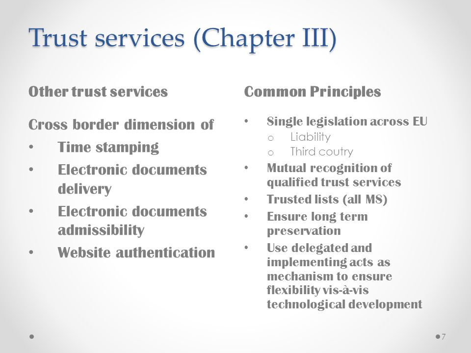 Trust services (Chapter III) Other trust services Cross border dimension of • Time stamping • Electronic documents delivery • Electronic documents adm