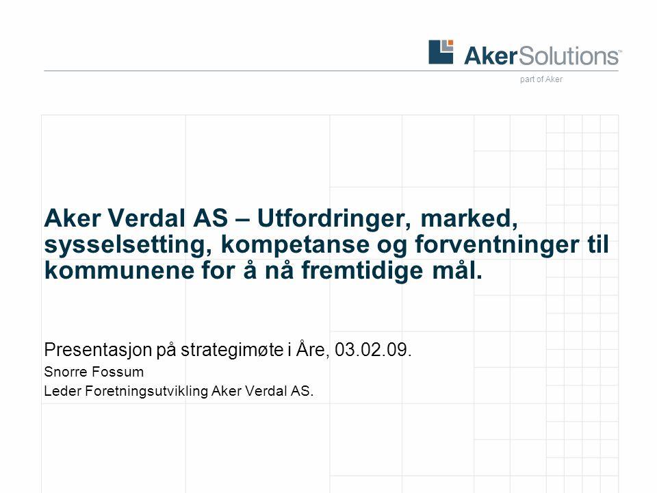 part of Aker Aker Verdal AS – Utfordringer, marked, sysselsetting, kompetanse og forventninger til kommunene for å nå fremtidige mål.
