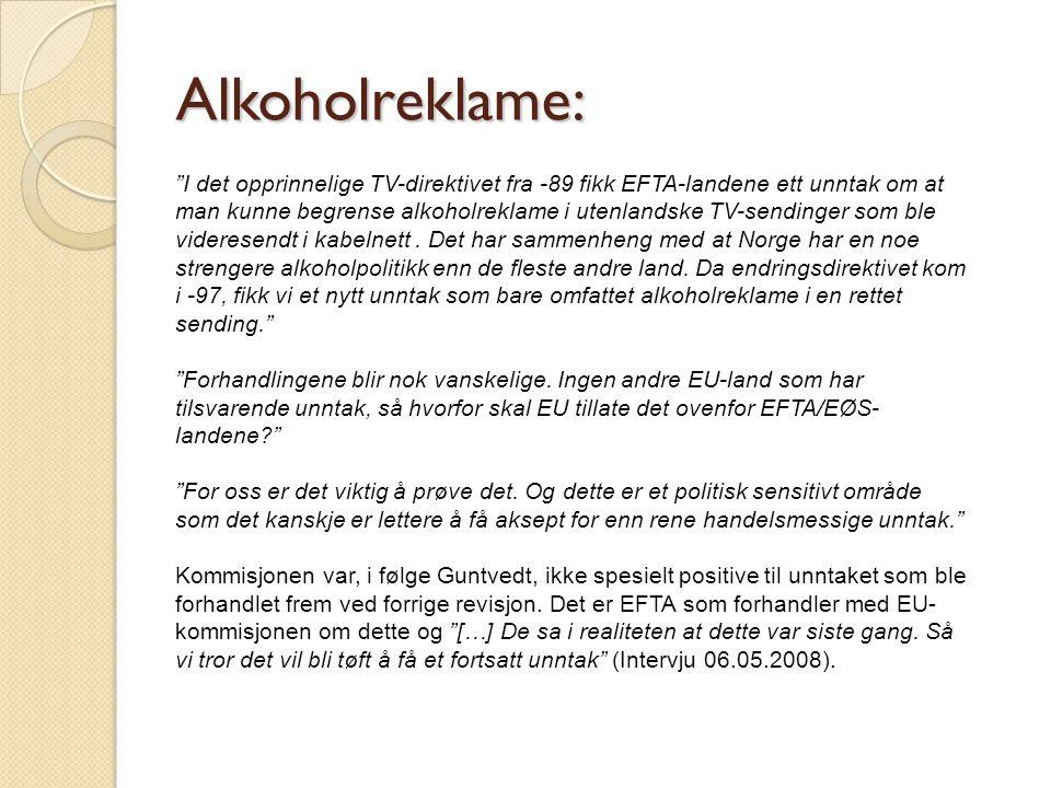 """Alkoholreklame: """"I det opprinnelige TV-direktivet fra -89 fikk EFTA-landene ett unntak om at man kunne begrense alkoholreklame i utenlandske TV-sendin"""