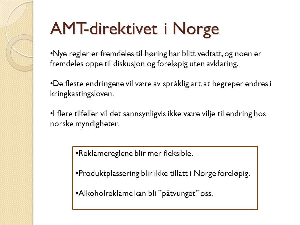 AMT-direktivet i Norge • Nye regler er fremdeles til høring har blitt vedtatt, og noen er fremdeles oppe til diskusjon og foreløpig uten avklaring. •
