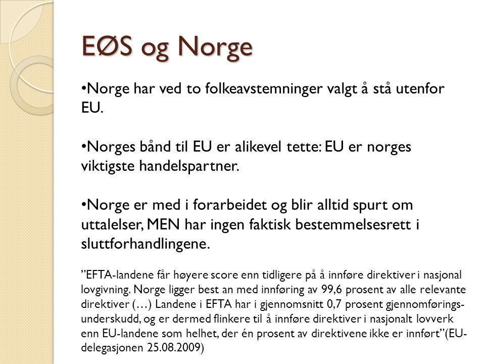 EØS og Norge • Norge har ved to folkeavstemninger valgt å stå utenfor EU. • Norges bånd til EU er alikevel tette: EU er norges viktigste handelspartne