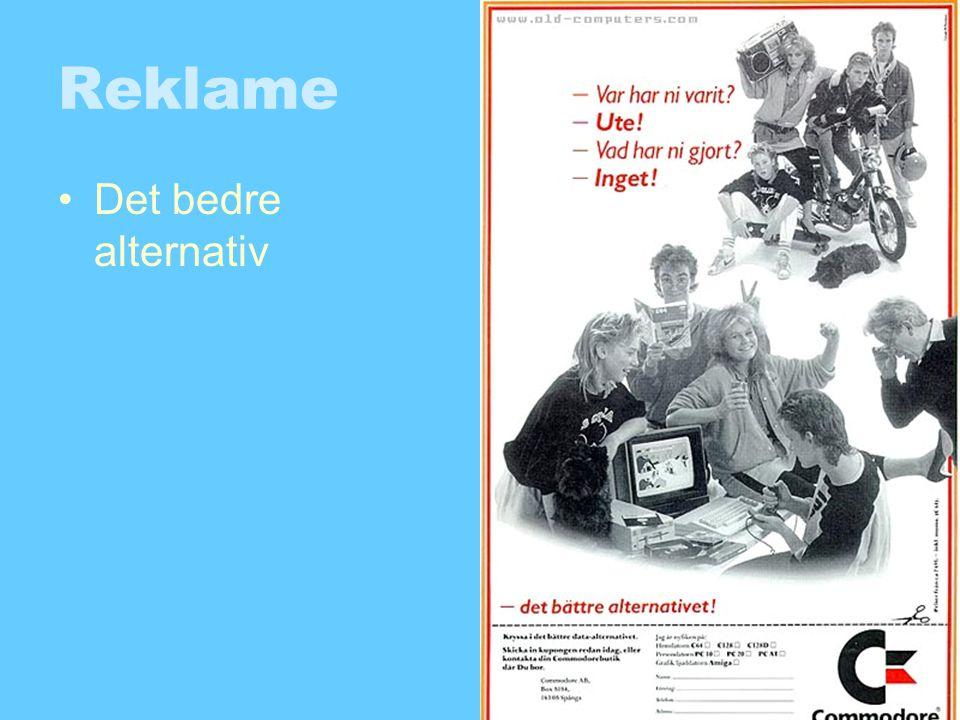 Reklame •Det bedre alternativ