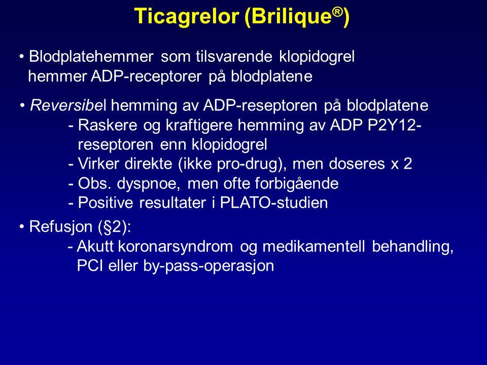 Ticagrelor (Brilique ® ) • Blodplatehemmer som tilsvarende klopidogrel hemmer ADP-receptorer på blodplatene • Refusjon (§2): - Akutt koronarsyndrom og medikamentell behandling, PCI eller by-pass-operasjon • Reversibel hemming av ADP-reseptoren på blodplatene - Raskere og kraftigere hemming av ADP P2Y12- reseptoren enn klopidogrel - Virker direkte (ikke pro-drug), men doseres x 2 - Obs.