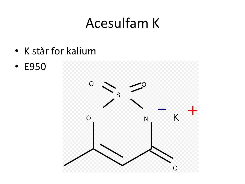 • K står for kalium • E950