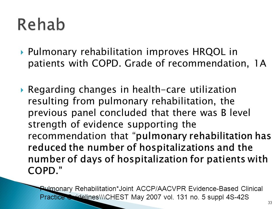  Pulmonary rehabilitation improves HRQOL in patients with COPD.