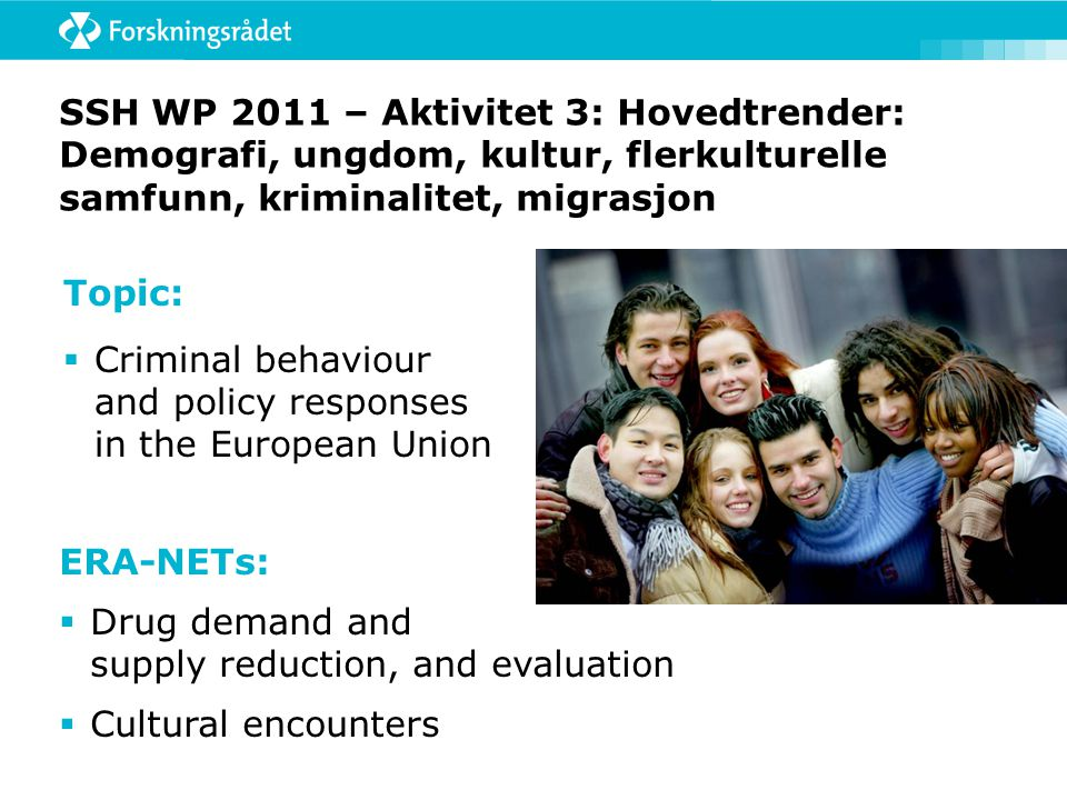SSH WP 2011 – Aktivitet 3: Hovedtrender: Demografi, ungdom, kultur, flerkulturelle samfunn, kriminalitet, migrasjon Topic:  Criminal behaviour and po