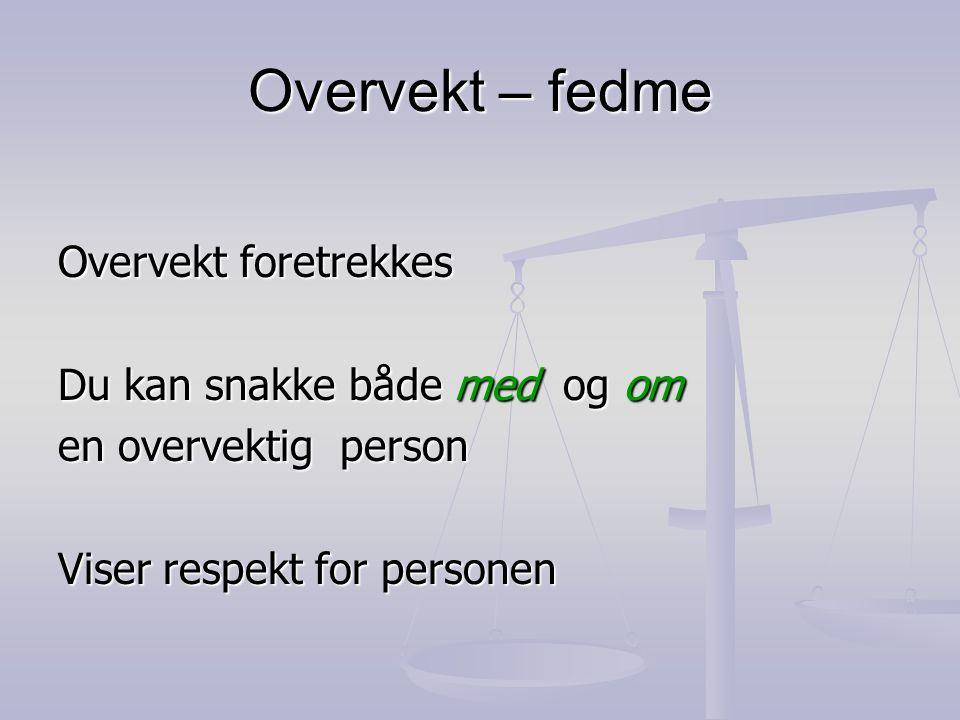 Fedme/alvorlig overvekt i Oppland Barn født i 2001  Kriterie fedme 2007: 1 kg eller mer > 97.