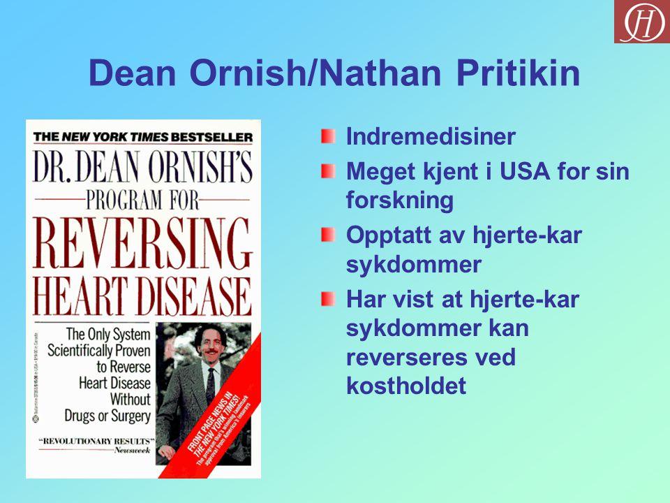 Dean Ornish/Nathan Pritikin Indremedisiner Meget kjent i USA for sin forskning Opptatt av hjerte-kar sykdommer Har vist at hjerte-kar sykdommer kan re