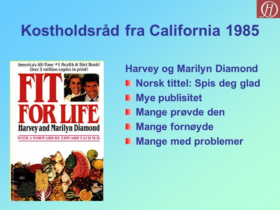 Kostholdsråd fra California 1985 Harvey og Marilyn Diamond Norsk tittel: Spis deg glad Mye publisitet Mange prøvde den Mange fornøyde Mange med proble