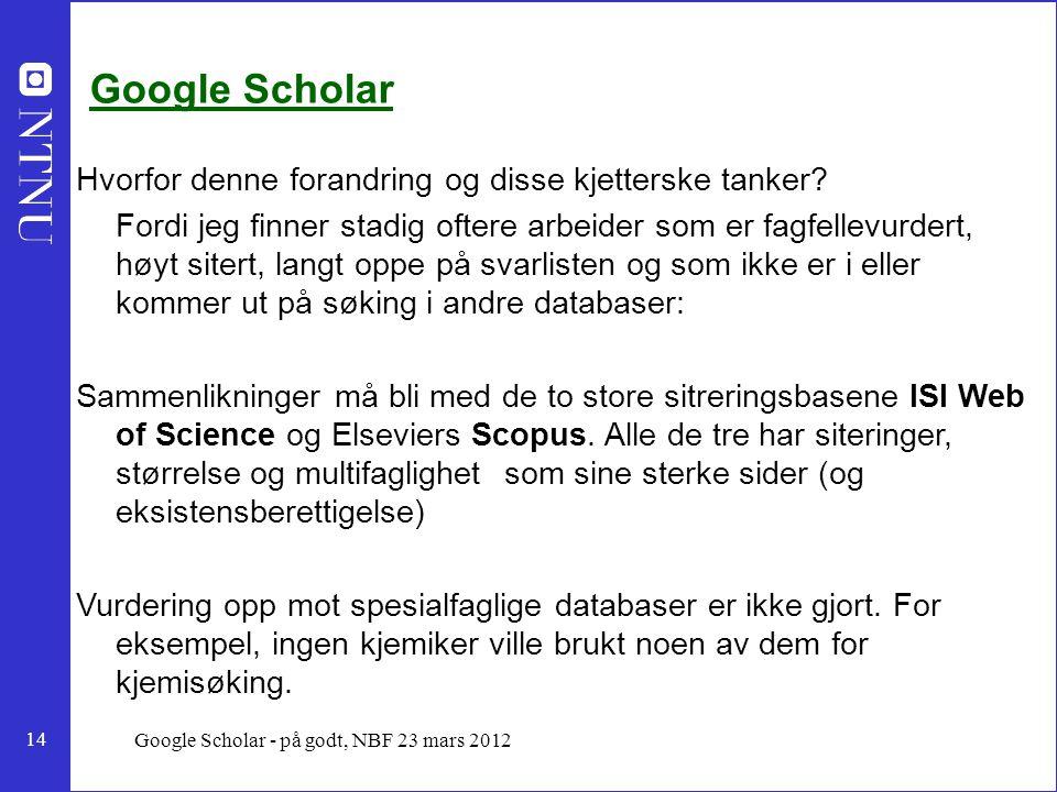 14 Google Scholar - på godt, NBF 23 mars 2012 Google Scholar Hvorfor denne forandring og disse kjetterske tanker.