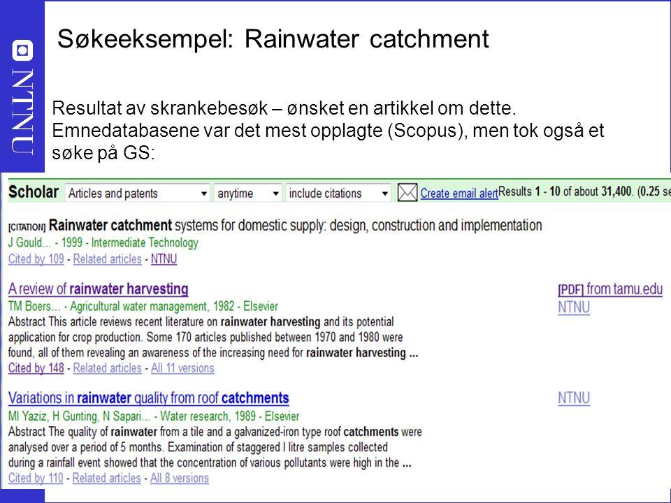 24 Søkeeksempel: Rainwater catchment Resultat av skrankebesøk – ønsket en artikkel om dette.