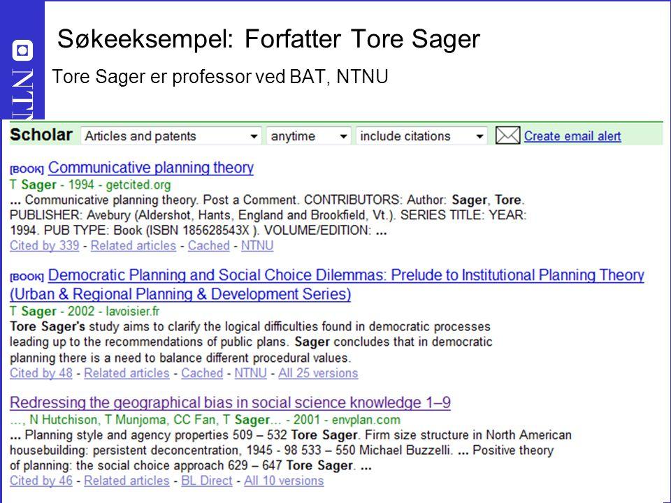 26 Søkeeksempel: Forfatter Tore Sager Tore Sager er professor ved BAT, NTNU Google Scholar - på godt, NBF 23 mars 2012