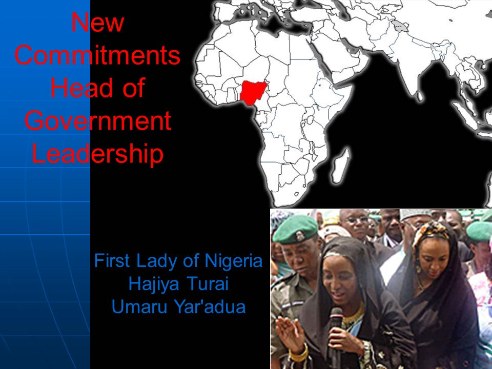 First Lady of Nigeria Hajiya Turai Umaru Yar adua New Commitments Head of Government Leadership