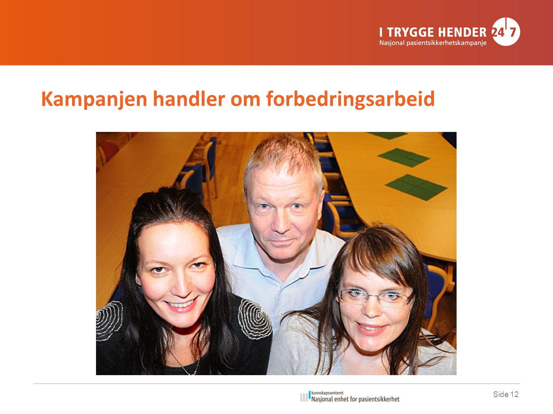Kampanjen handler om forbedringsarbeid Side 12