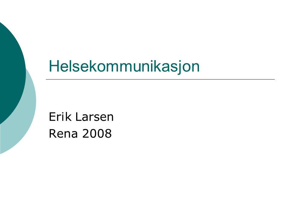 Helsekommunikasjon Erik Larsen Rena 2008