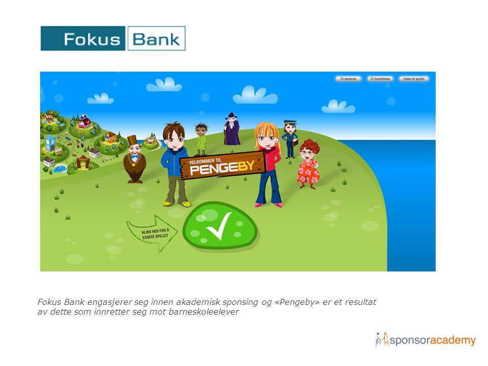 Fokus Bank engasjerer seg innen akademisk sponsing og «Pengeby» er et resultat av dette som innretter seg mot barneskoleelever