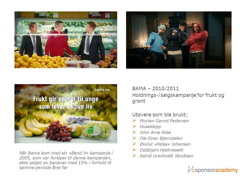 BAMA – 2010/2011 Holdnings-/salgskampanje for frukt og grønt Utøvere som ble brukt;  Morten Gamst Pedersen  Huseklepp  John Arne Riise  Ole Einar