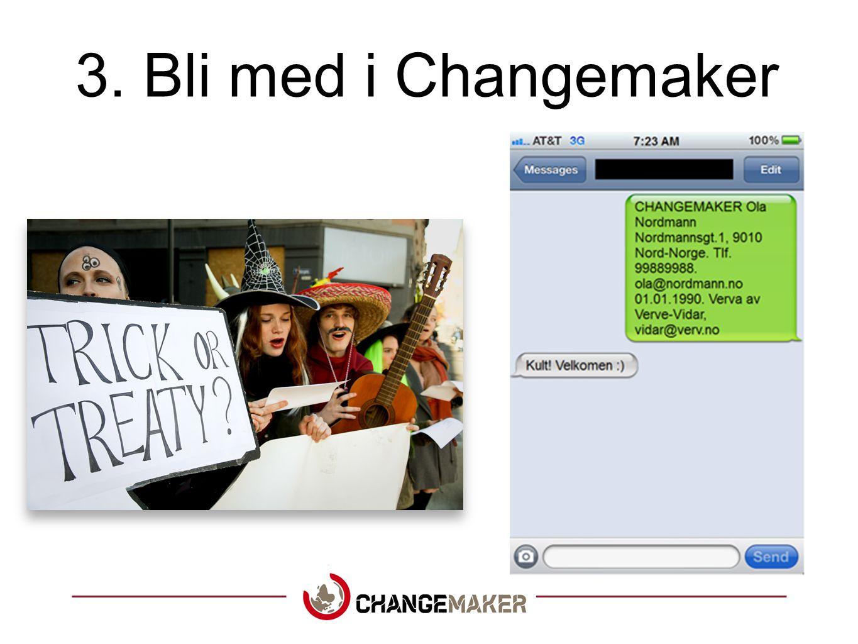 3. Bli med i Changemaker