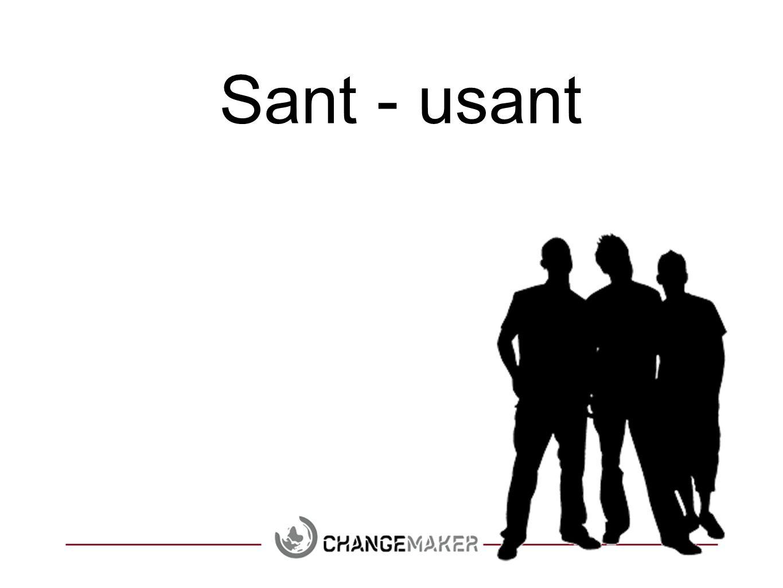 Sant - usant Sant = reis deg Usant= bli sittende