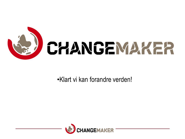 •Klart vi kan forandre verden!