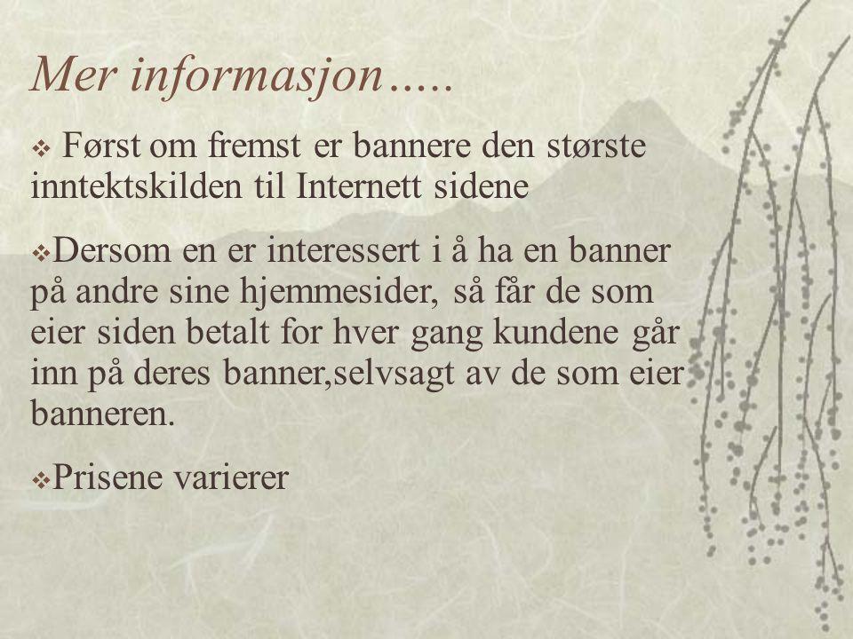 Mer informasjon…..