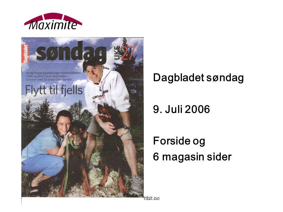 www.flytthit.no Dagbladet søndag 9. Juli 2006 Forside og 6 magasin sider