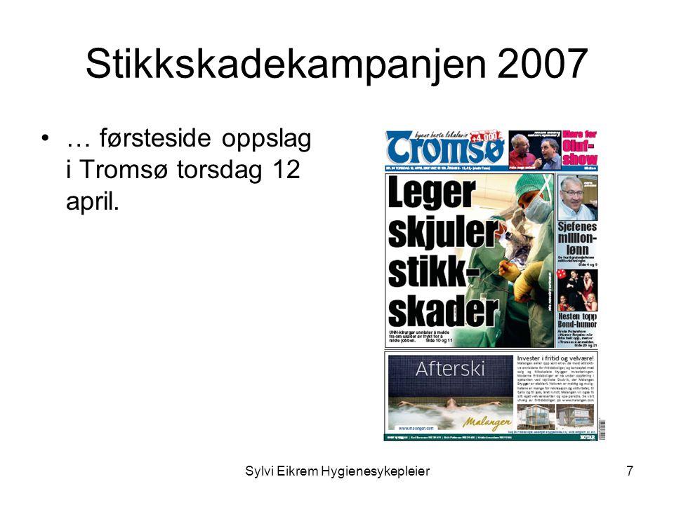 Sylvi Eikrem Hygienesykepleier7 Stikkskadekampanjen 2007 •… førsteside oppslag i Tromsø torsdag 12 april.
