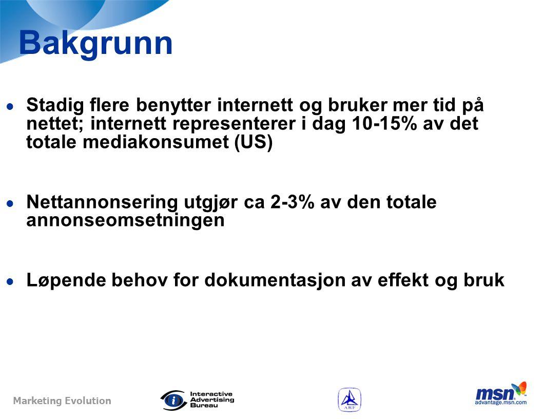 Marketing Evolution Om undersøkelsen  Den første av to større cross media undersøkelser som måler effekten av nettannonsering i kombinasjon med andre mediakanaler.