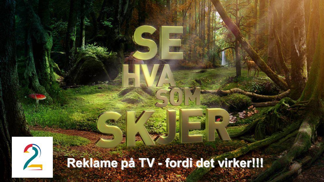Reklame på TV - fordi det virker!!!