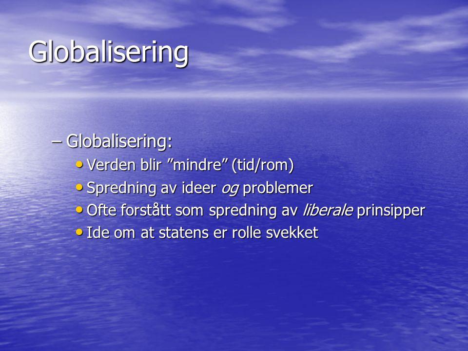Global styring • Global styring (global governance): –Svar på globalisering –Autoritet til å styre ikke bare territorielt fundert –Økt aktørmangfold –Nye ideer om styring: stat=ineffektiv, ikke- stat= effektiv