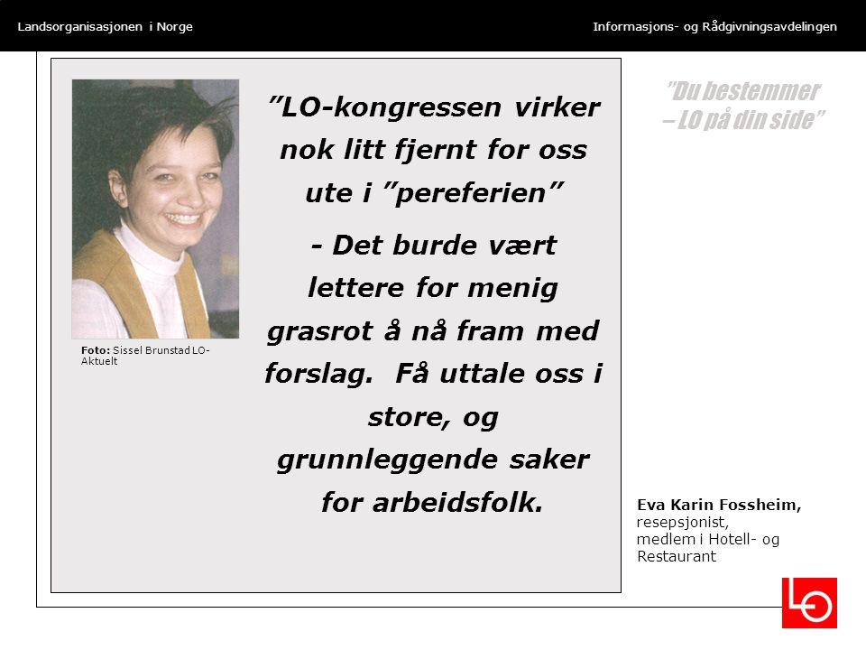 Landsorganisasjonen i NorgeInformasjons- og Rådgivningsavdelingen Medievaneundersøkelsen Utført for LO av Opinion 20.