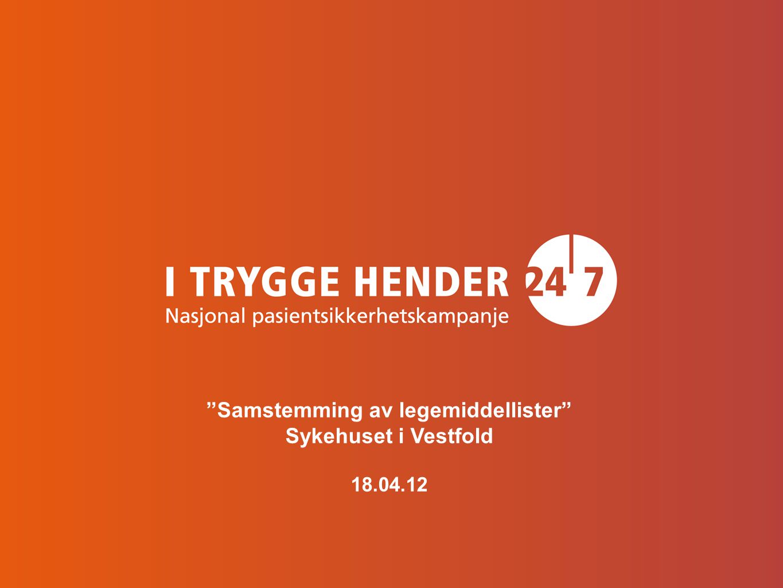 Samstemming av legemiddellister Sykehuset i Vestfold 18.04.12
