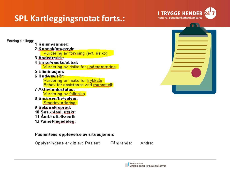 SPL Kartleggingsnotat forts.: Forslag til tillegg: