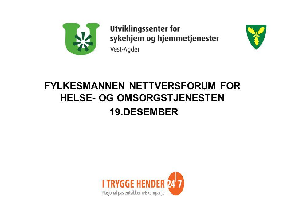 FYLKESMANNEN NETTVERSFORUM FOR HELSE- OG OMSORGSTJENESTEN 19.DESEMBER