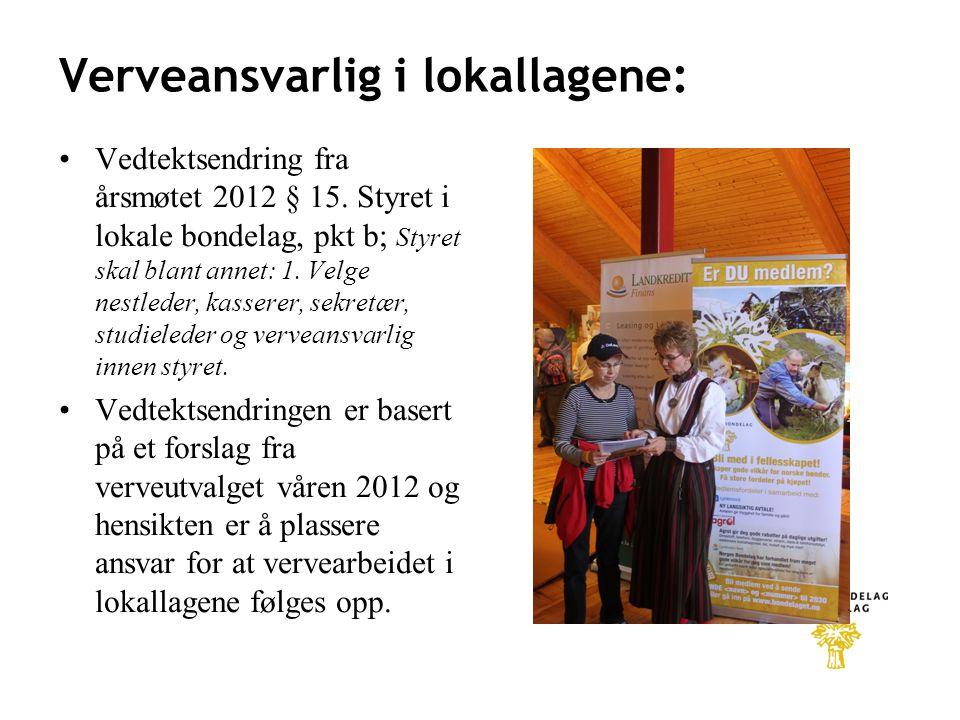 Verveansvarlig i lokallagene: •Vedtektsendring fra årsmøtet 2012 § 15.