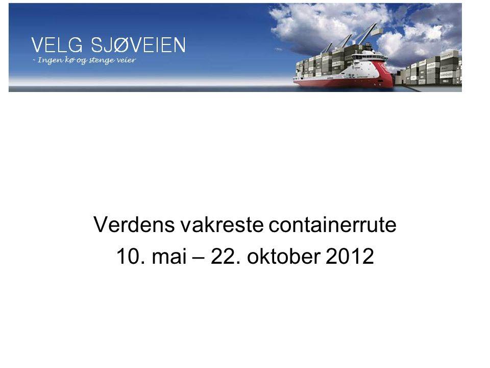 Verdens vakreste containerrute 10. mai – 22. oktober 2012
