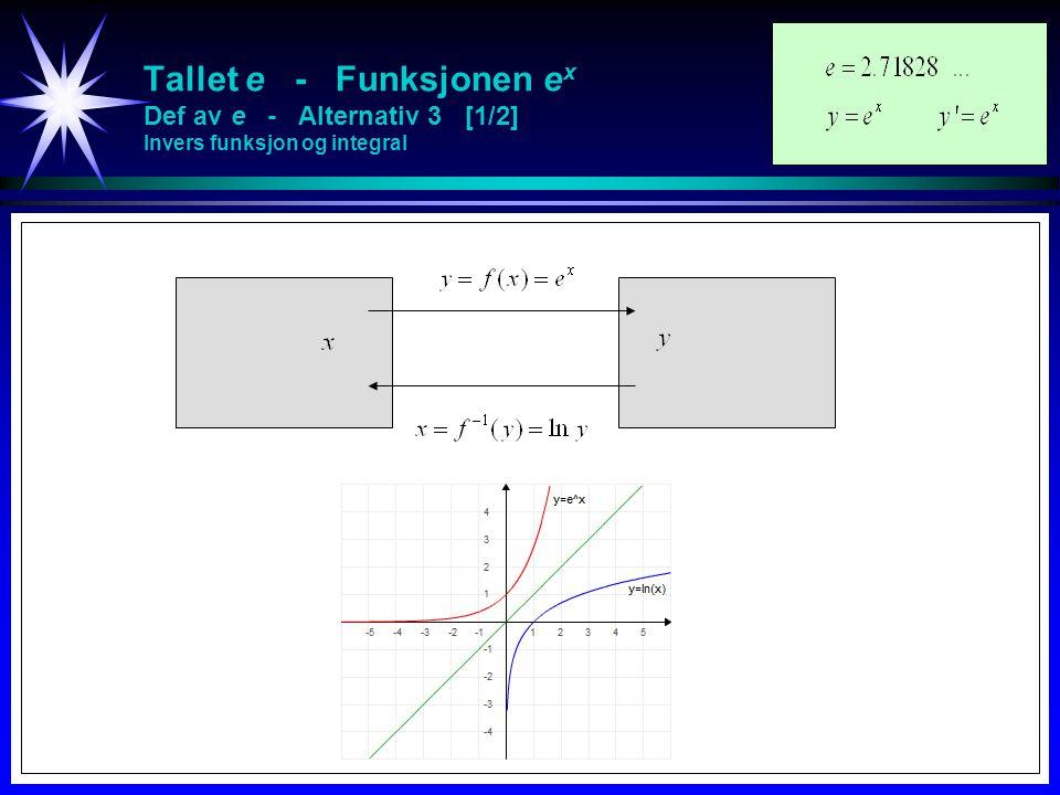 Tallet e - Funksjonen e x Def av e - Alternativ 3 [1/2] Invers funksjon og integral