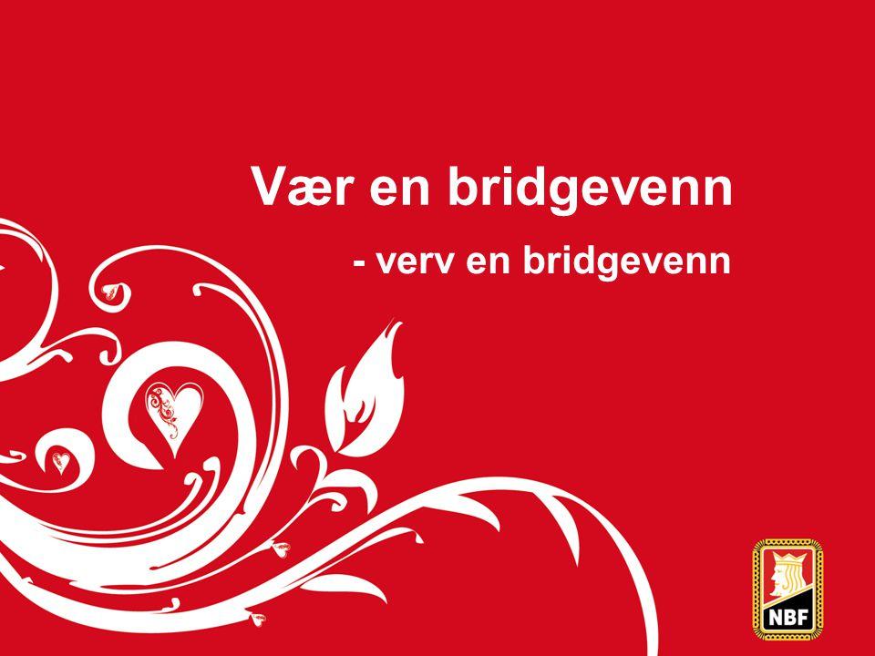Vær en bridgevenn - verv en bridgevenn