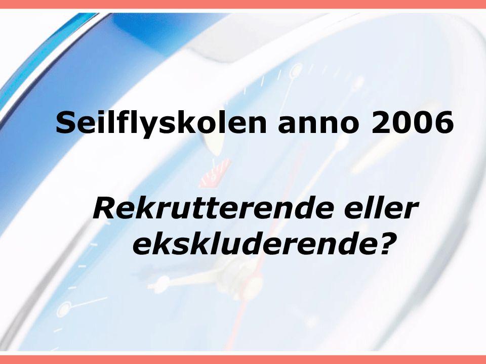 Seilflyskolen anno 2006 Rekrutterende eller ekskluderende