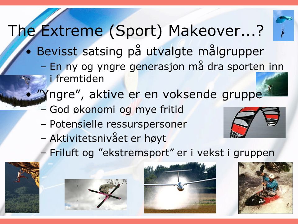 The Extreme (Sport) Makeover....