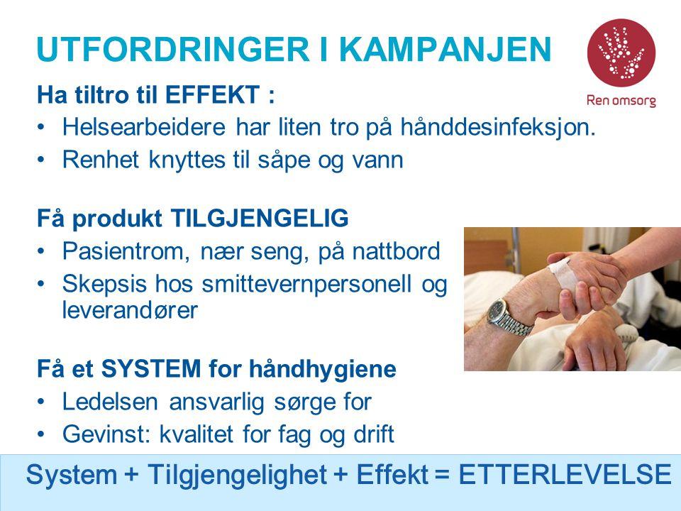 BUDSKAP En bedre og lettere håndhygiene •Ved bruk av hånddesinfeksjon •Hånddesinfeksjonsmiddelet plasseres nær pasient •Måles i utplassering av dispensere og forbruk av hånddesinfeksjonsmiddel Bedre etterlevelse og mikrobiologisk effekt Undersøkelser viser at: helsepersonell utfører håndhygiene i bare 50 % av tilfellene de burde