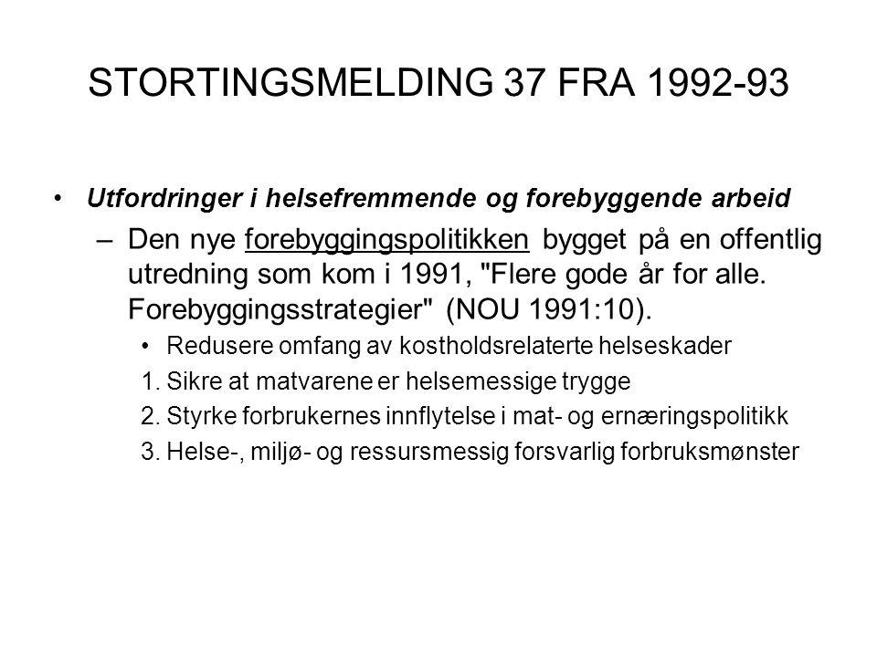 STORTINGSMELDING 37 FRA 1992-93 •Utfordringer i helsefremmende og forebyggende arbeid –Den nye forebyggingspolitikken bygget på en offentlig utredning