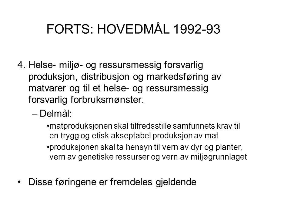 4.Helse- miljø- og ressursmessig forsvarlig produksjon, distribusjon og markedsføring av matvarer og til et helse- og ressursmessig forsvarlig forbruk
