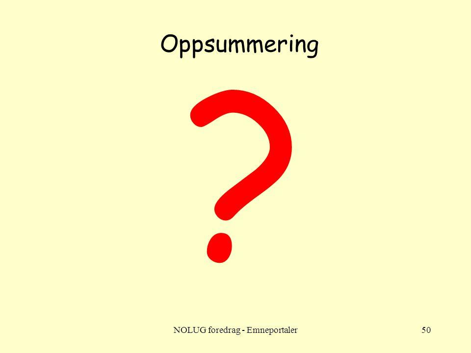 NOLUG foredrag - Emneportaler50 Oppsummering