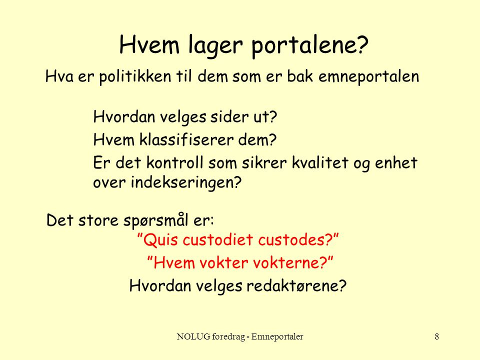 NOLUG foredrag - Emneportaler8 Hvem lager portalene.